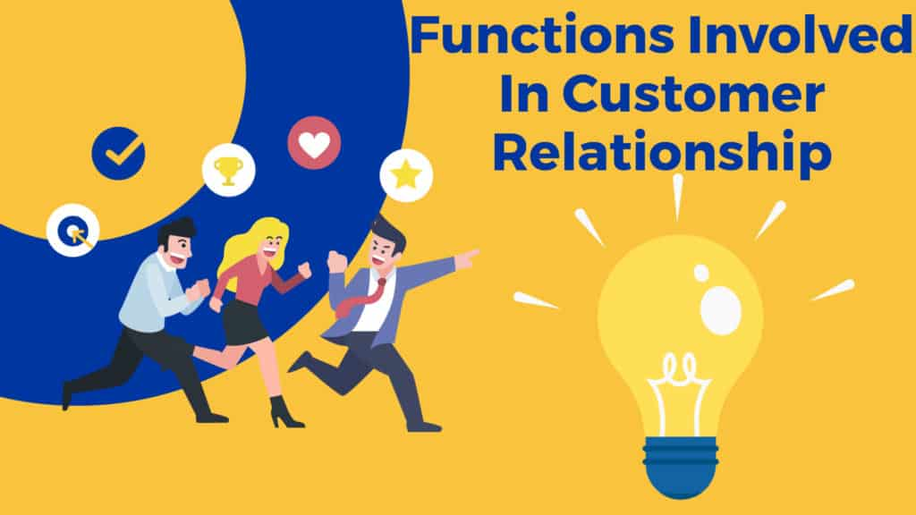 Functions involved in customer relationship