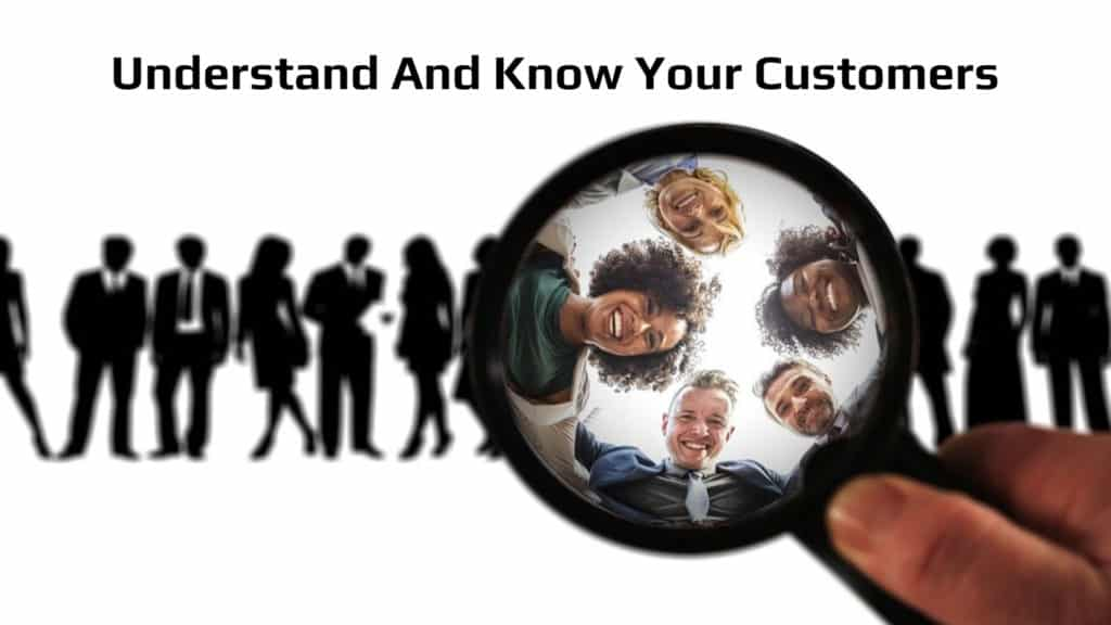 Understand And Know Your Customers